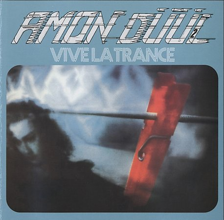 Amon Duul II 'Vive La Trance'