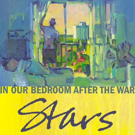 Stars – 'In Our Bedroom After The War