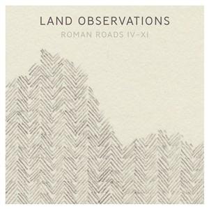 Land-Observations-Roman-Roads-IV-XI-180g-Gatefold-Vinyl-CD1