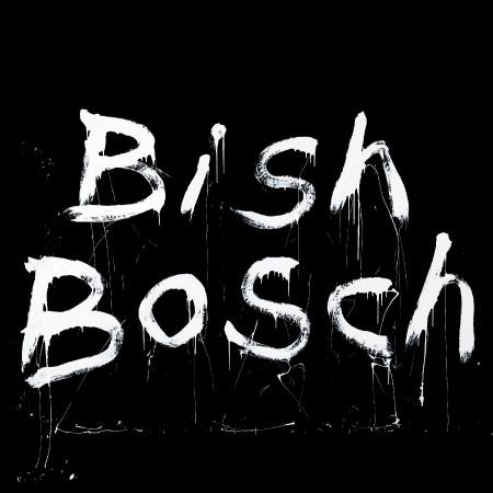 Bish Bosch LP