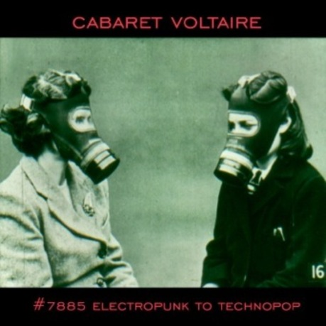 Cabaret Voltaire - Selection Monolith Cocktail