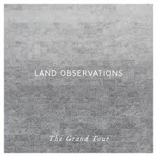 Land Observations - The Grand Tour on Monolith Cocktail