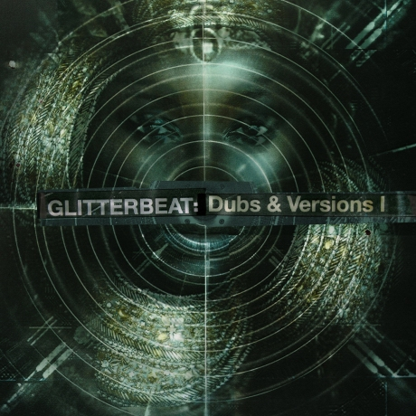 Glitterbeat: Dubs & Versions I - Monolith Cocktail