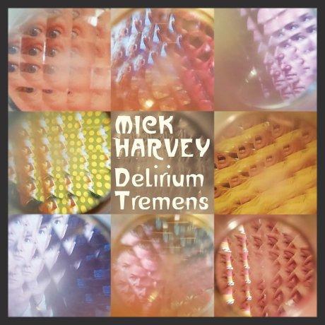 Monolith Cocktail - Mick Harvey 'Delirium Tremens'